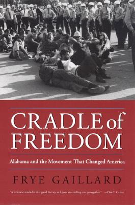 Cradle of Freedom By Gaillard, Frye