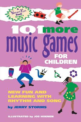 101 More Music Games for Children By Storms, Jerry/ Evans, Amina Marix (ILT)/ Hoenen, Jos (ILT)