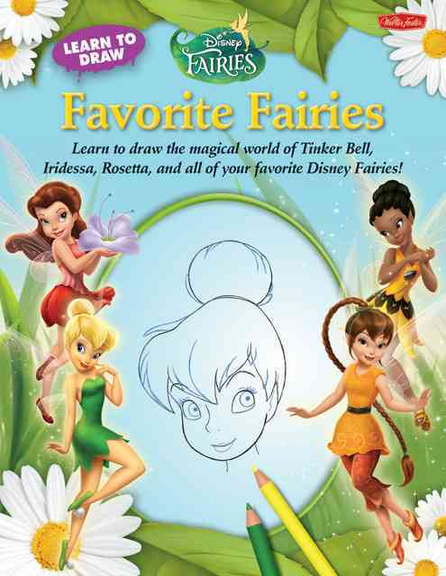 Learn to Draw Disney: Favorite Fairies By Disney Storybook Artists (COR)
