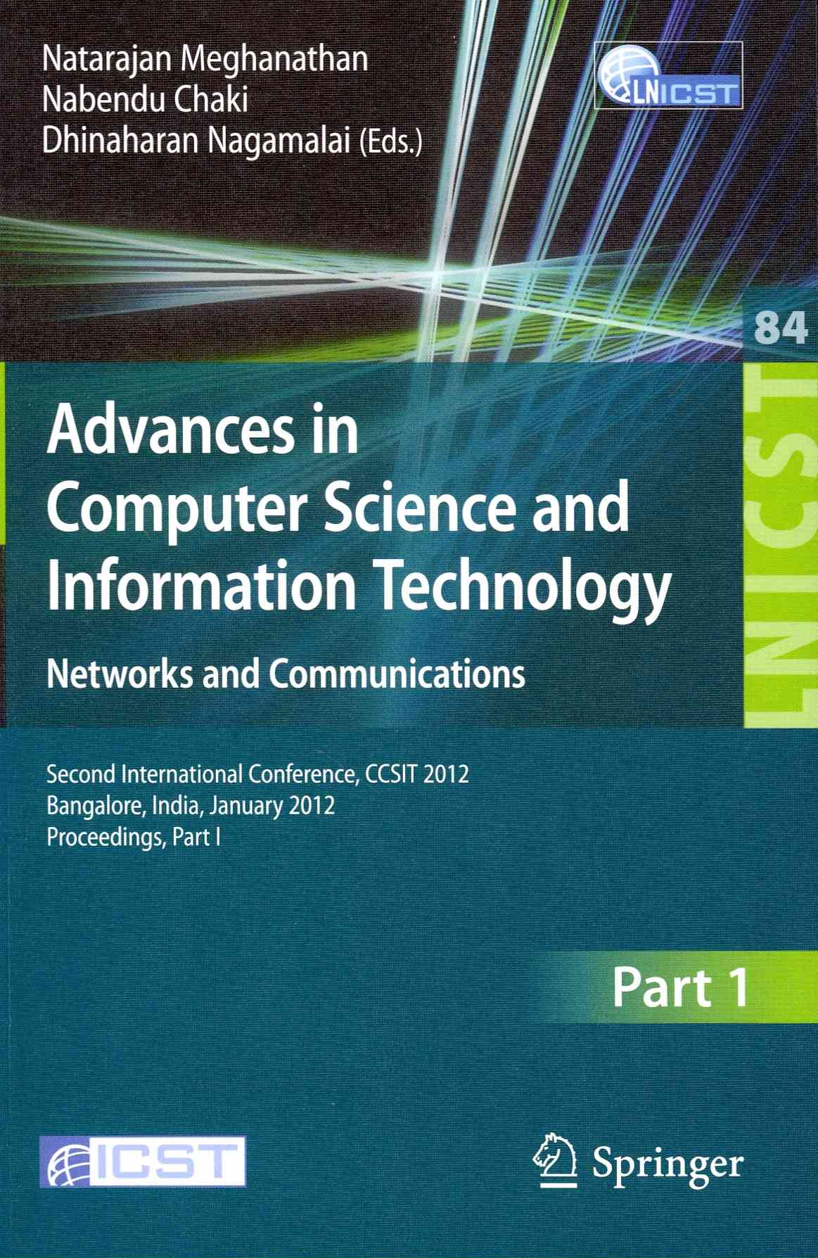 Advances in Computer Science and Information Technology By Meghanathan, Natarajan (EDT)/ Chaki, Nabendu (EDT)/ Nagamalai, Dhinaharan (EDT)